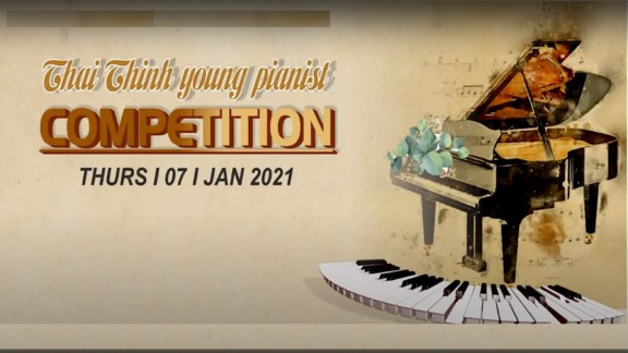 "CHUNG KHẢO CUỘC THI ""THAI THINH – YOUNG PIANIST COMPETITION"""