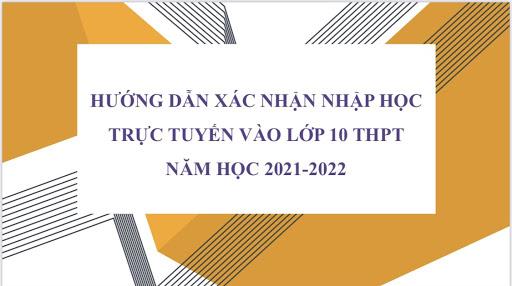 Hướng dẫn xác nhận nhập học vào lớp 10 THPT năm học 2021-2022